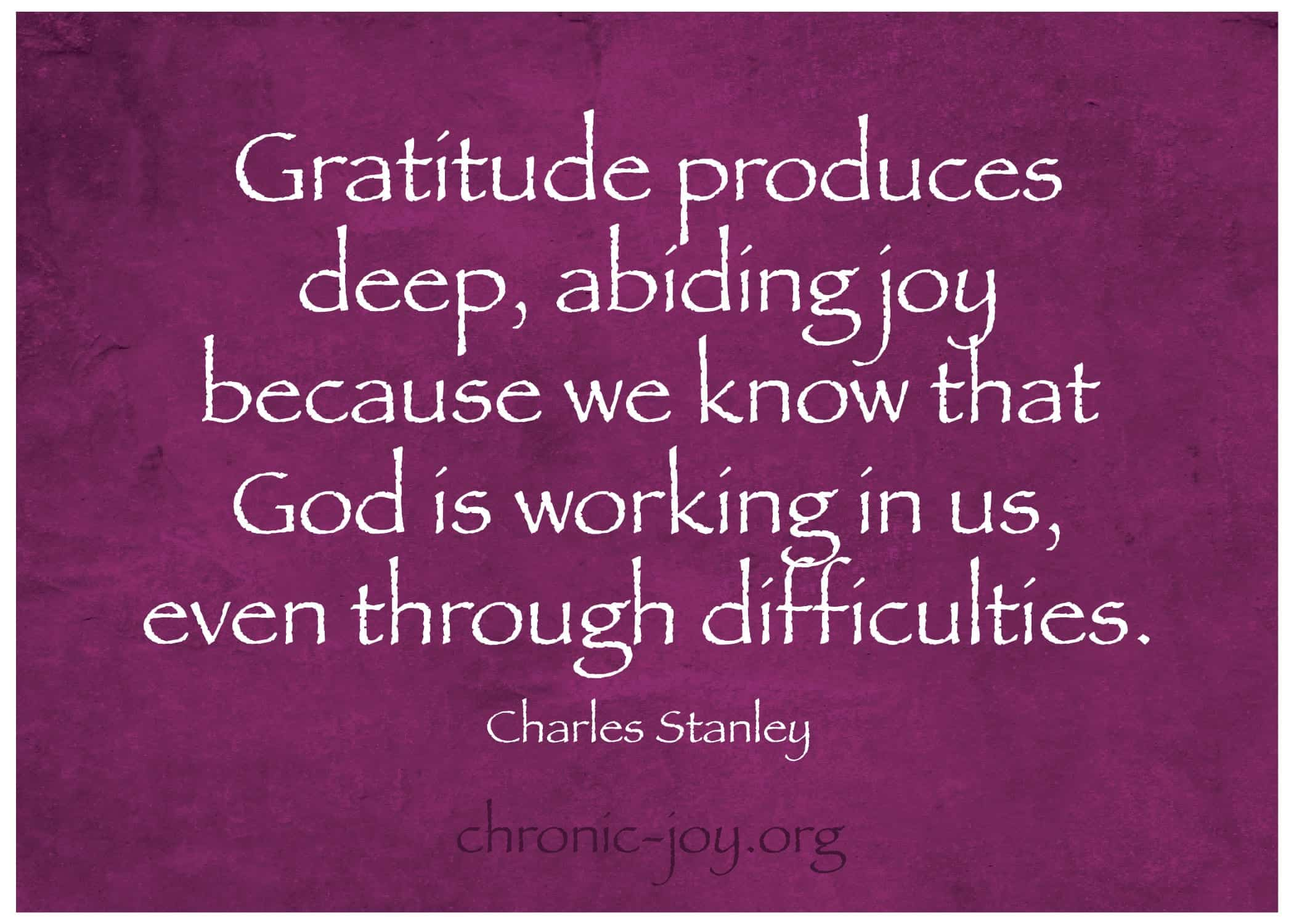 Gratitude produces deep, abiding joy...