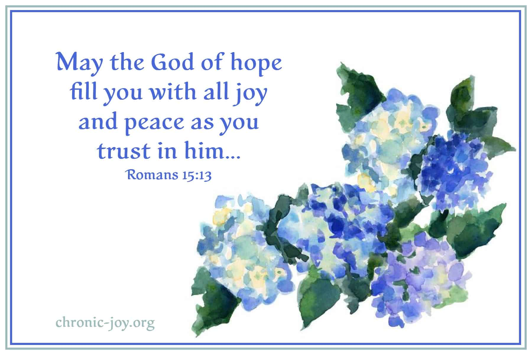 May the God of hope fill you with all joy...