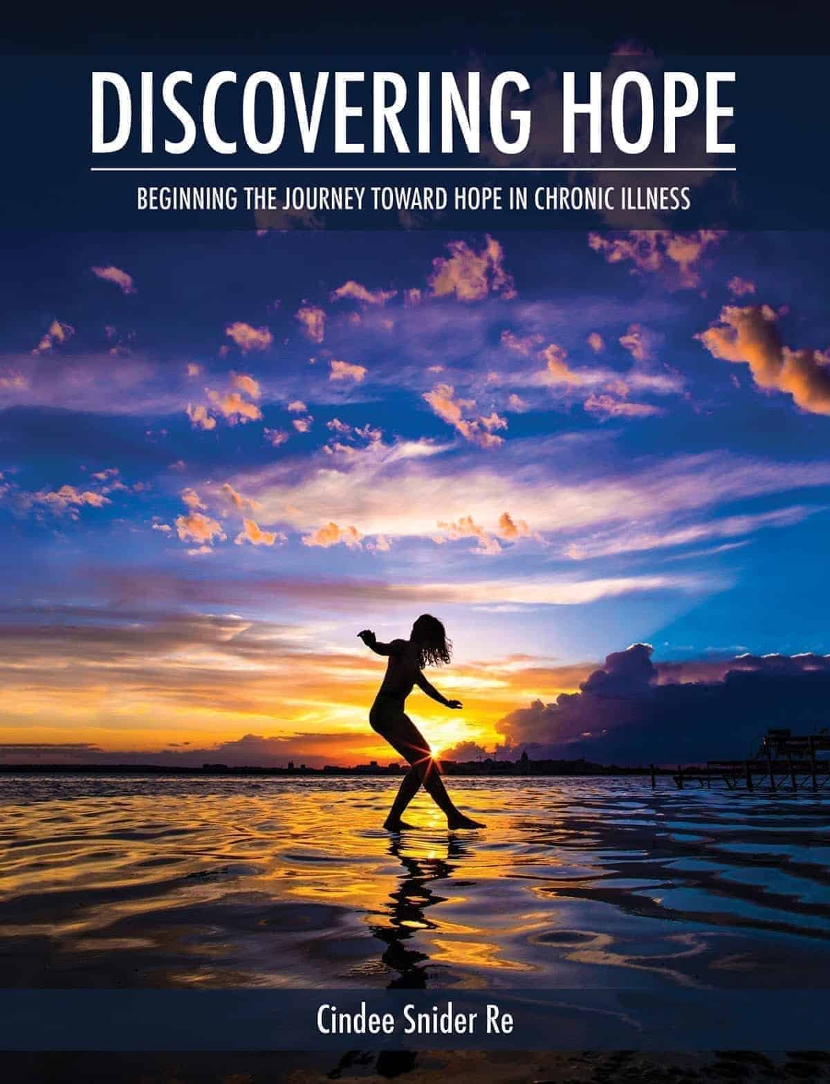 Discovering Hope: Beginning the Journey Toward Hope in Chronic Illness (Chronic Joy Thrive Series) (Volume 1)