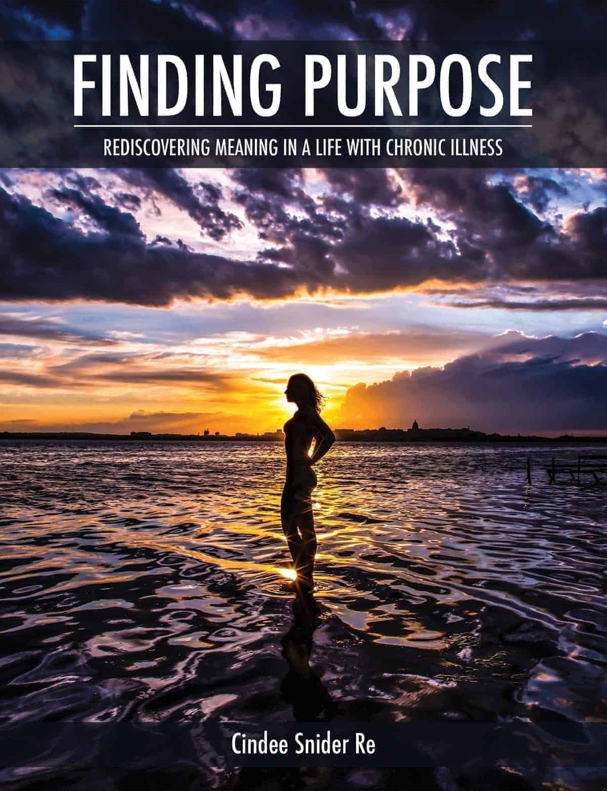 Finding Purpose: Rediscovering Meaning in a Life with Chronic Illness (Chronic Joy Thrive Series) (Volume 2)
