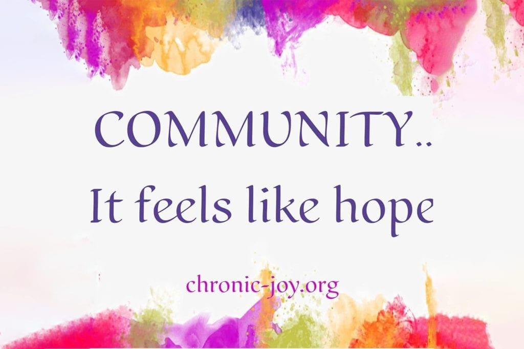 Community...It feels like hope.