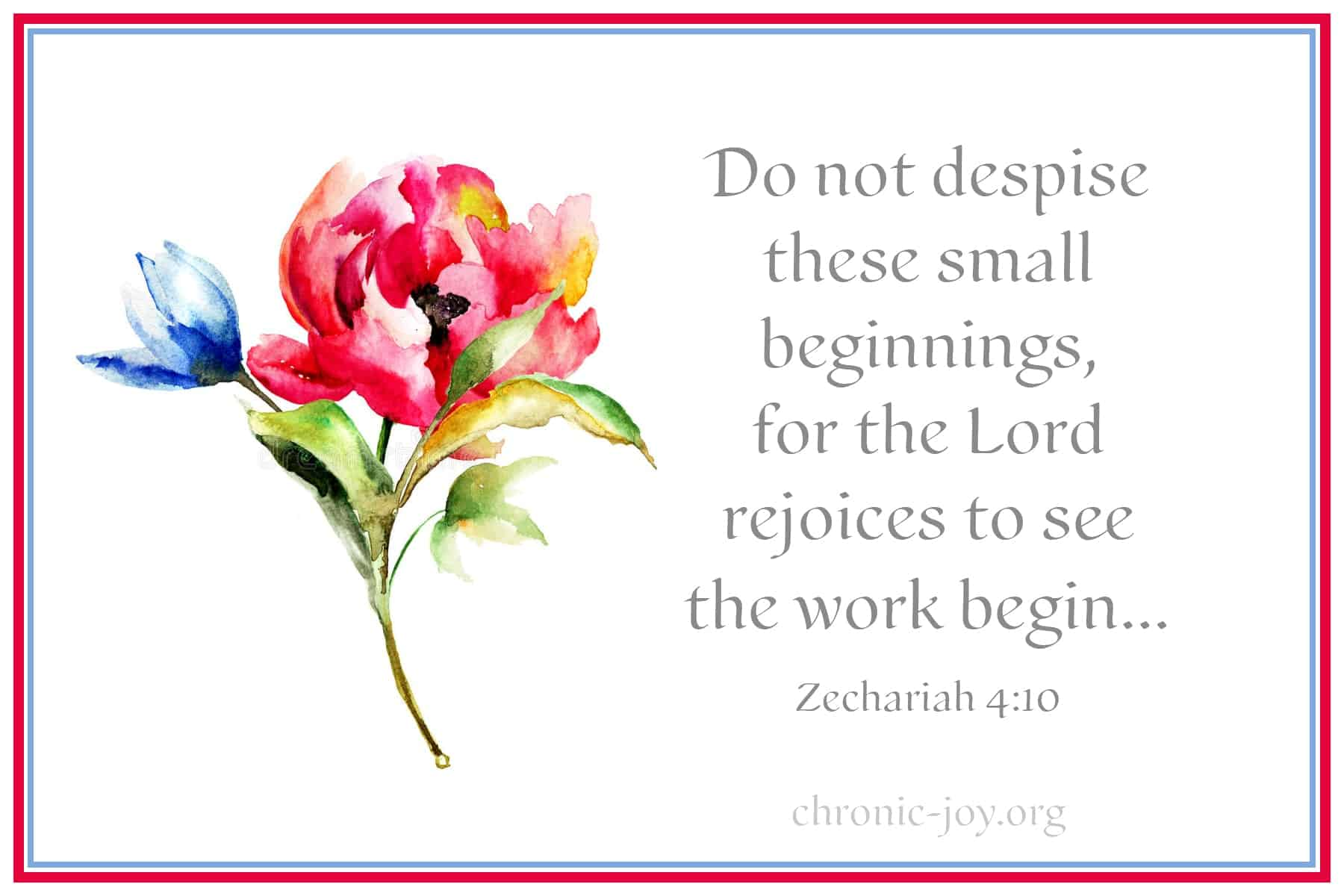 Do not despise these small beginnings...