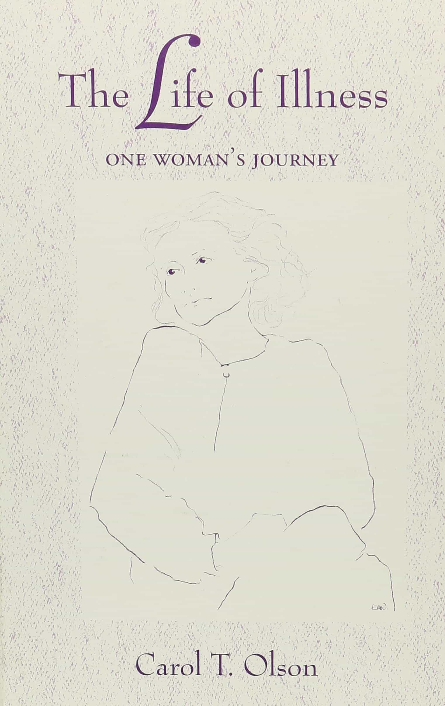 The Life of Illness: One Woman's Journey (S U N Y SERIES, THE BODY IN CULTURE, HISTORY, AND RELIGION)