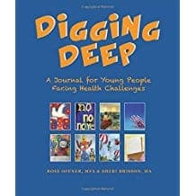 Digging Deep: A Journal for Young People Facing Health Challenges