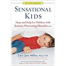 Sensational Kids: Hope and Help for Children with Sensory Processing Disorder (SPD)