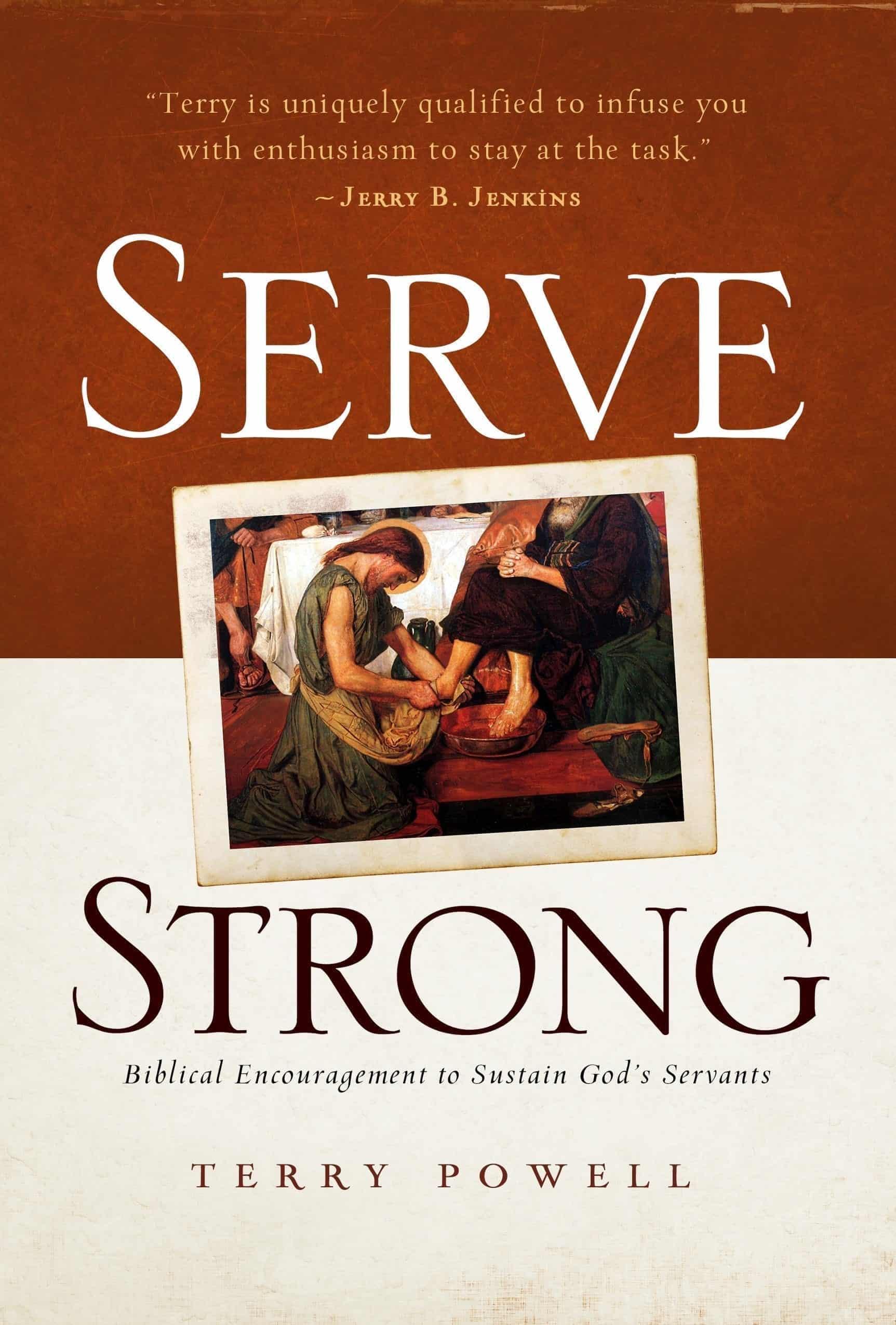 Serve Strong: Biblical Encouragement to Sustain God's Servants