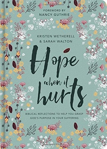 Hope When it Hurts – Biblical reflections to help you grasp God's purpose in your suffering