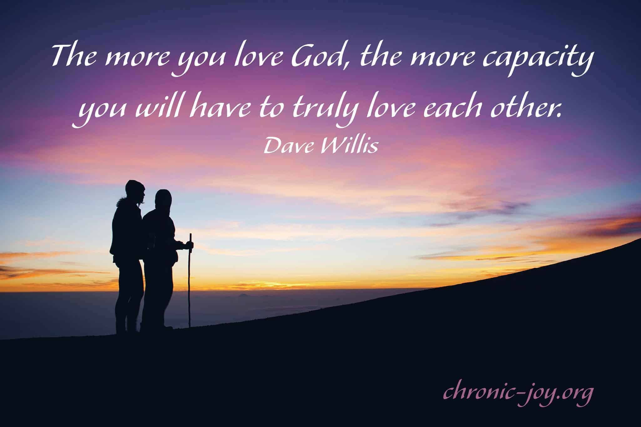 The more you love God...
