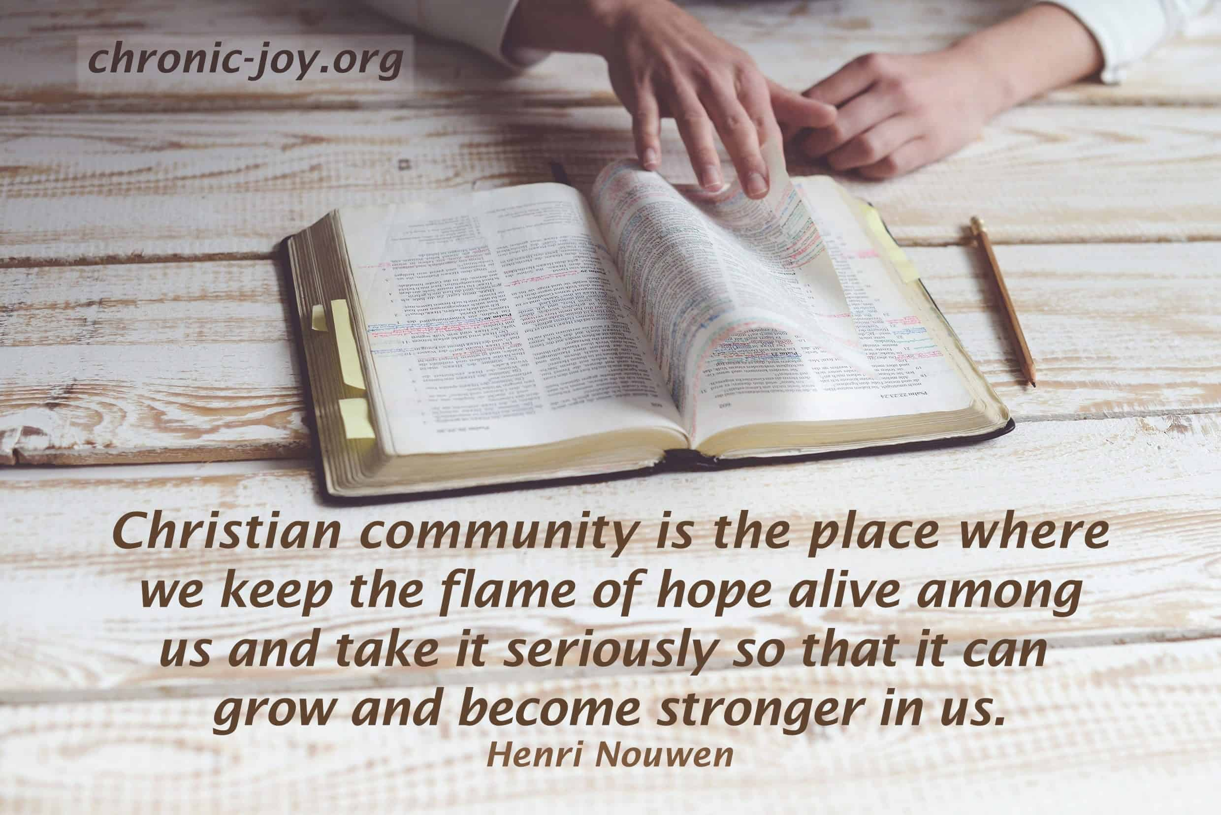 Christian community is the place where we keep the flame of hope alive...