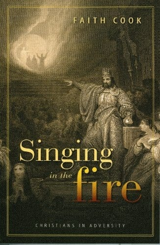 Singing in the Fire: Christians in Adversity
