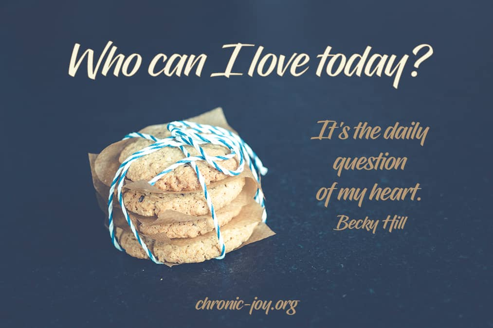 Who can I love today?