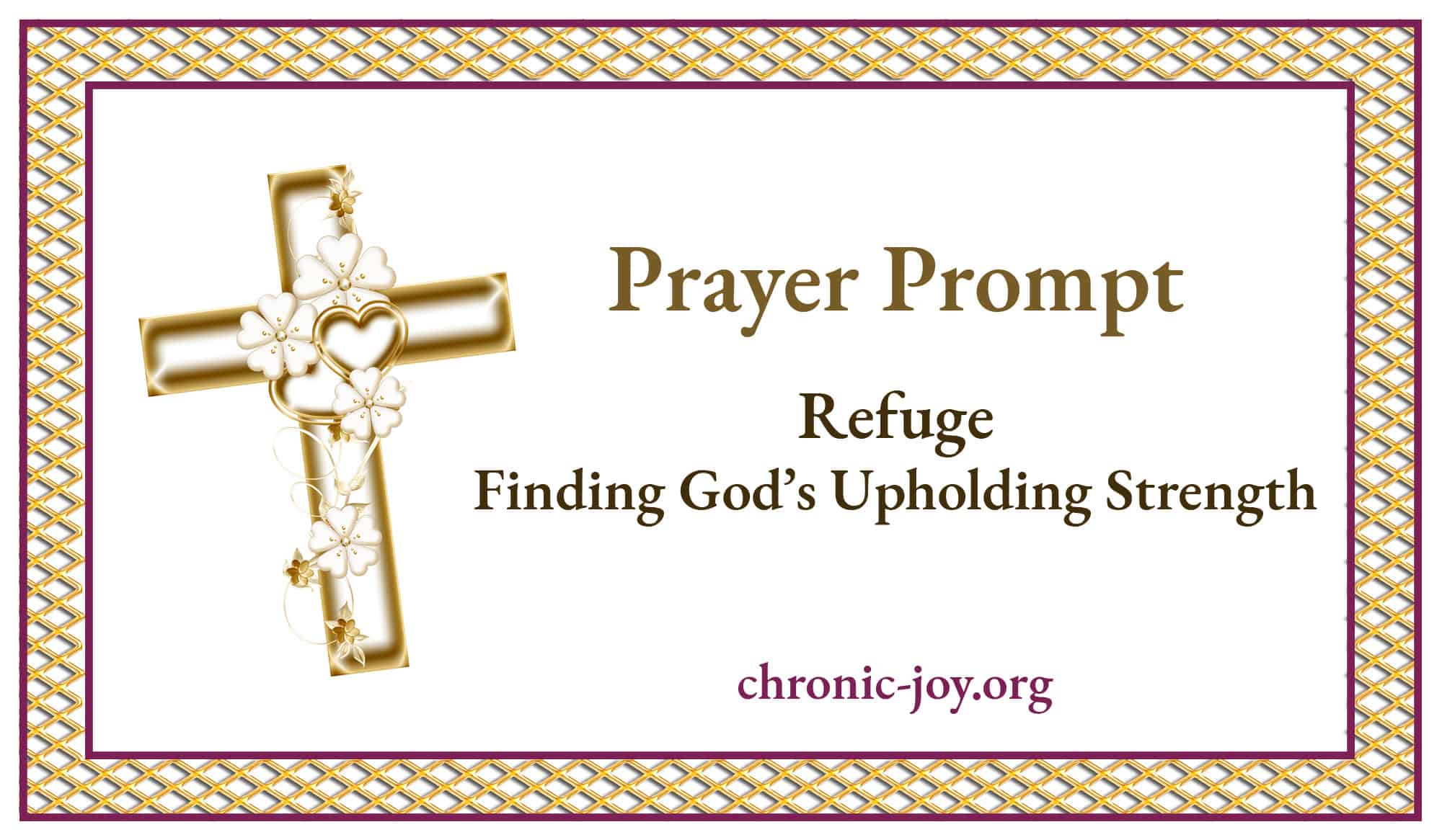 Refuge: Finding God's Upholding Strength