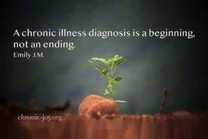 A chronic illness diagnosis is a beginning not an ending.