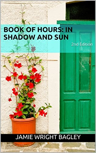 Book of Hours: In Shadow and Sun