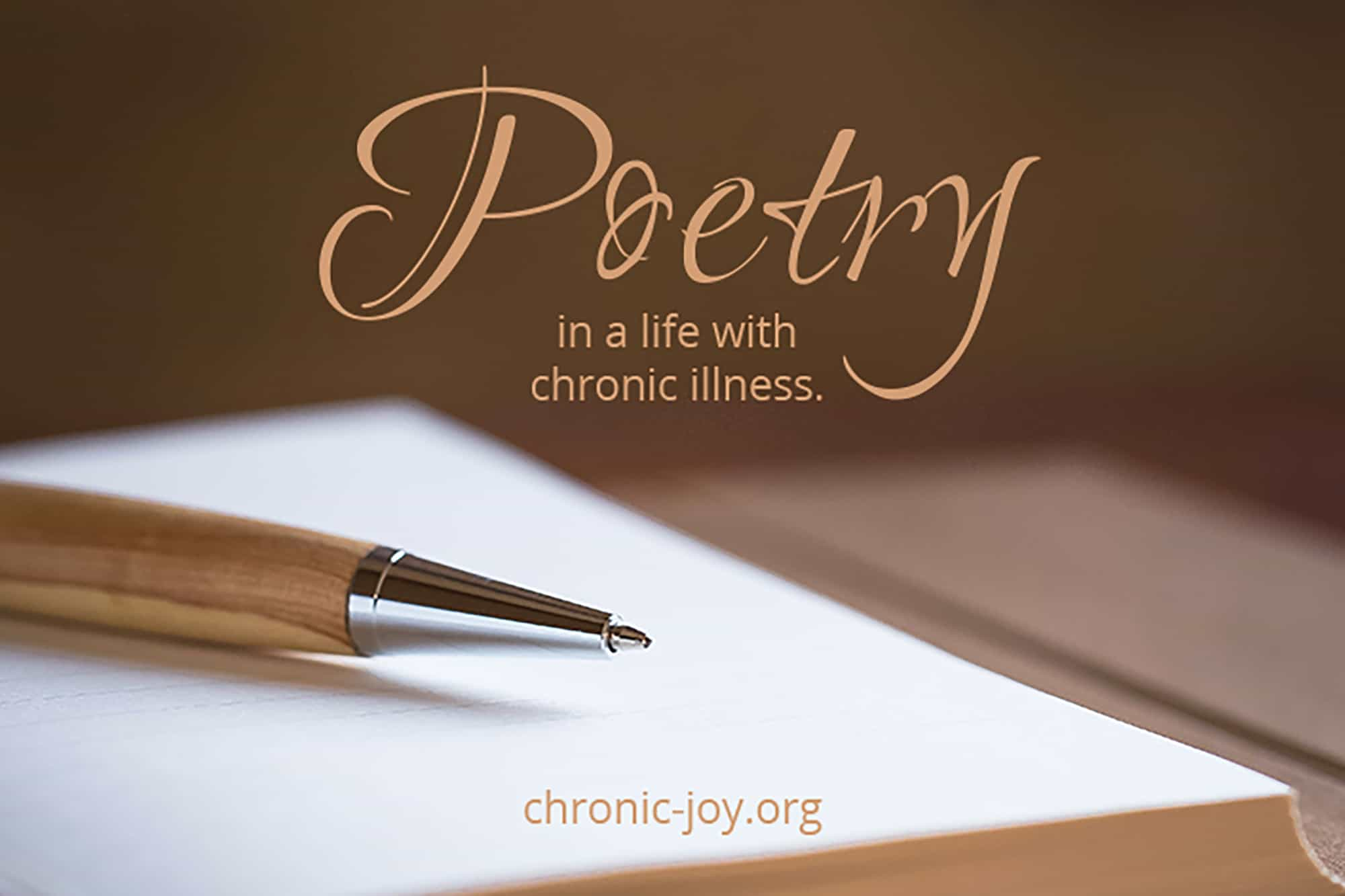 Poetry in a life with chronic illness.