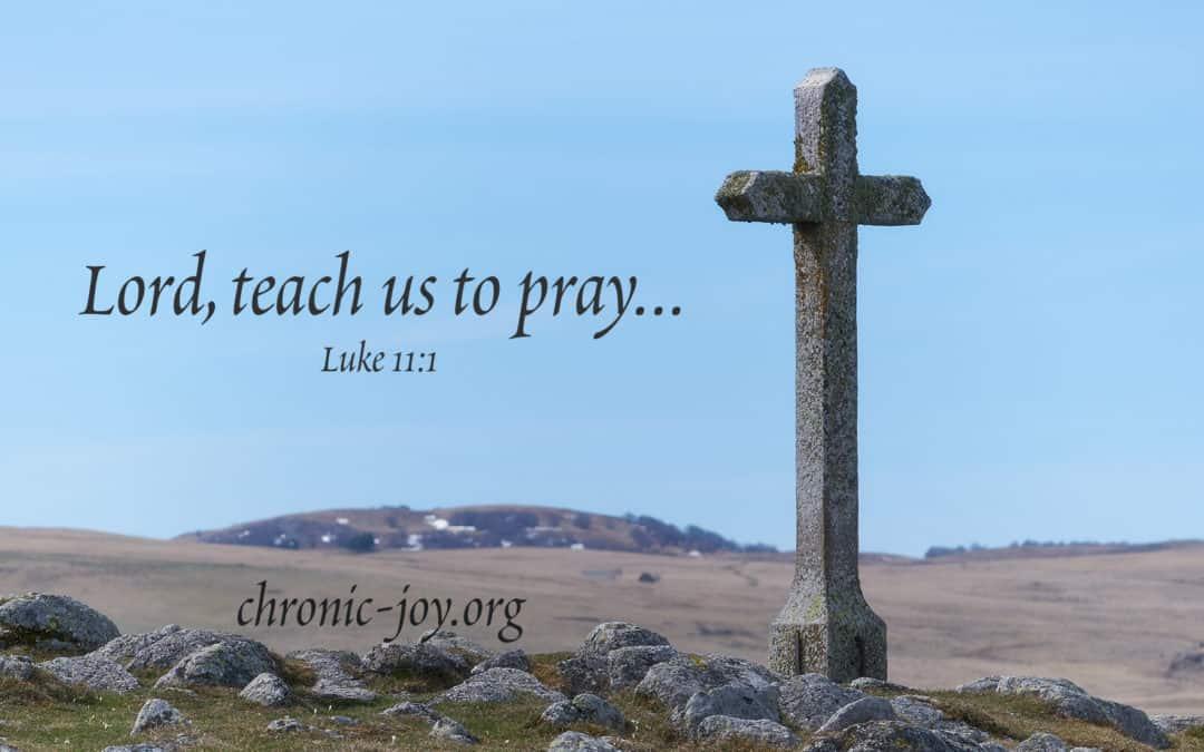 Praying: Our Savior, Jesus, Teaches Us How to Pray