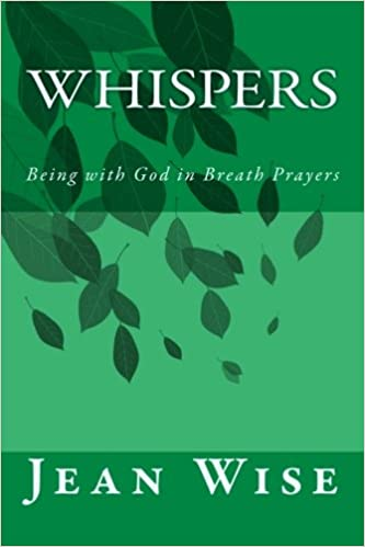 Whispers: Being with God in Breath Prayers