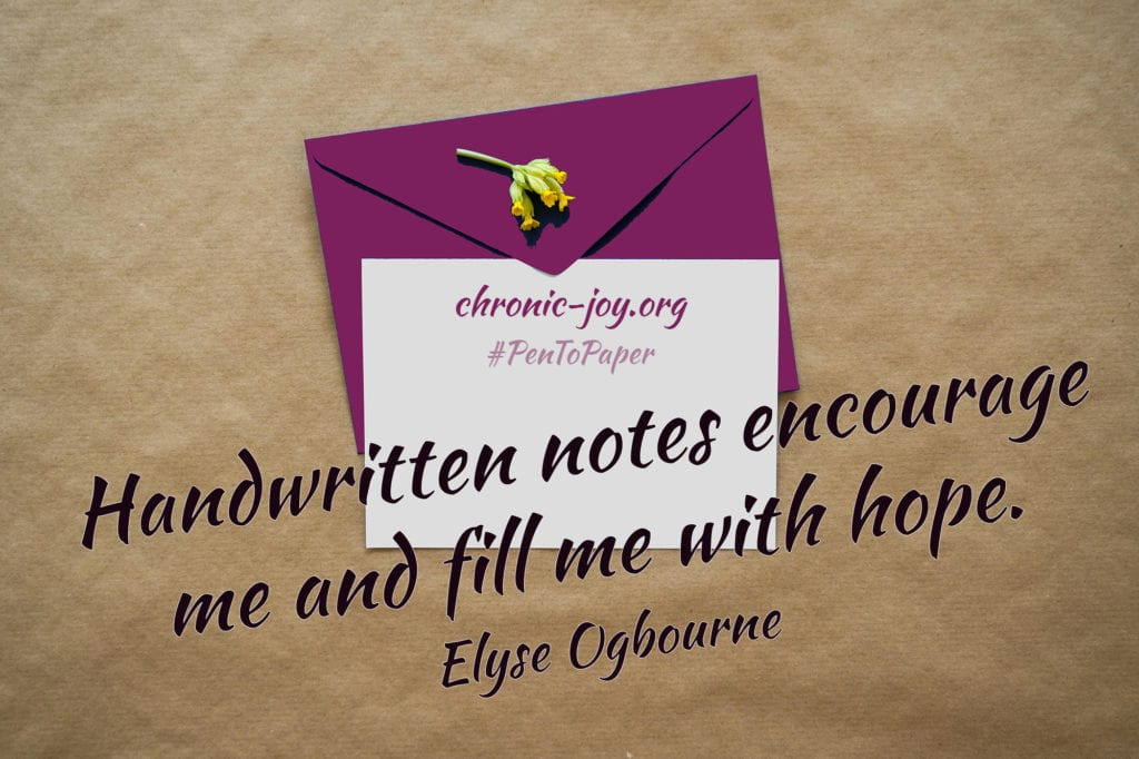 """Handwritten notes encourage me and fill me with hope."" Elyse Ogbourne"