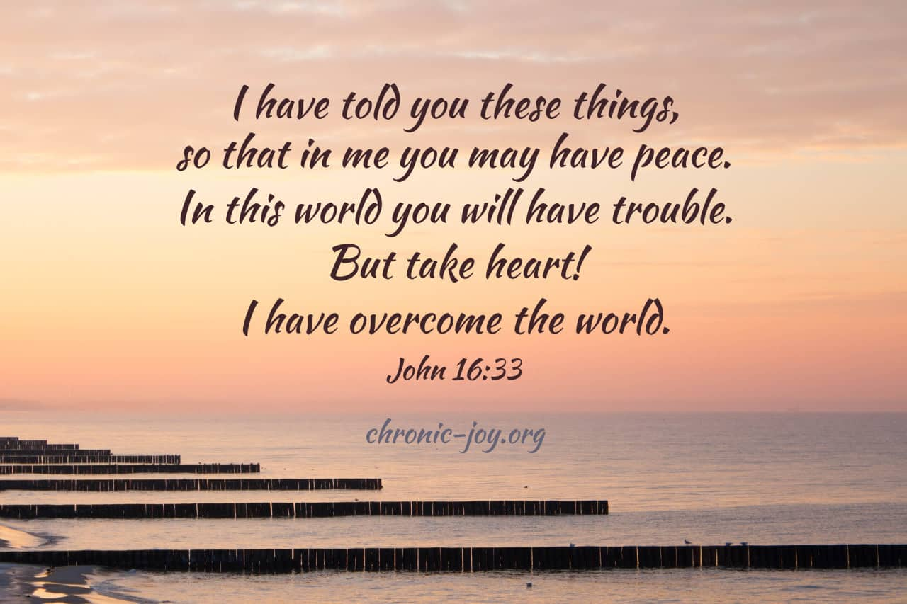 I have told you things, so that in me you may have peace.