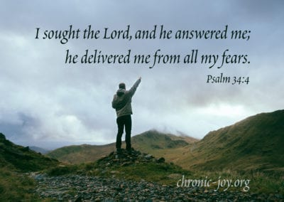 I sought the Lord, and he answered me; he delivered me from all my fears