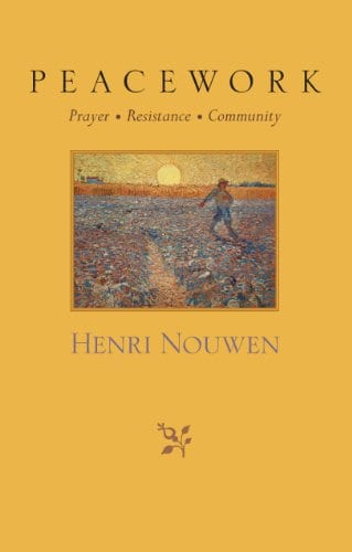 Peacework: Prayer and Resistance and Community