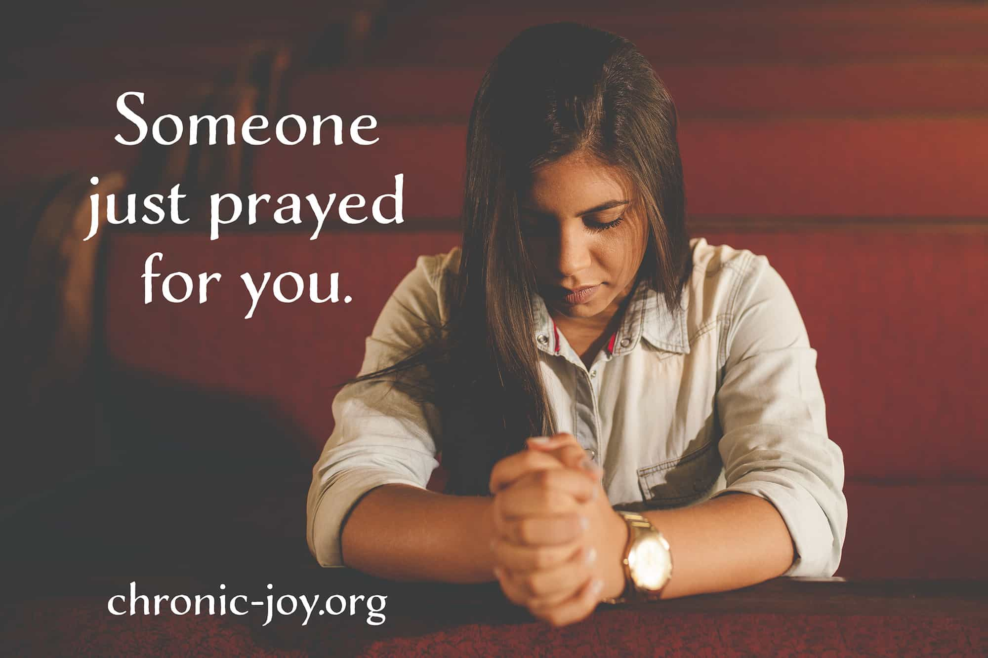 Someone just prayed for you.
