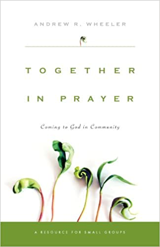 Together in Prayer: Coming to God in Community