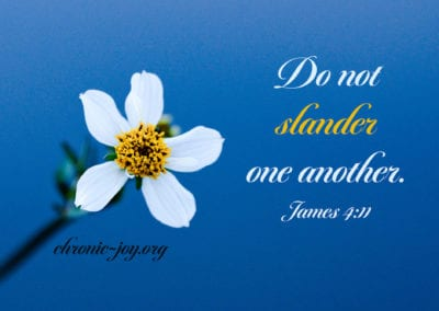 Do not slander one another.