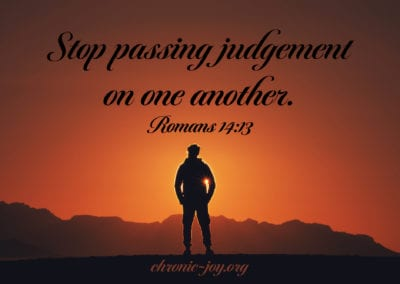 Stop passing judgement on one another.