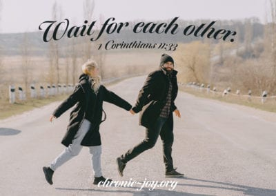 Wait for each other.