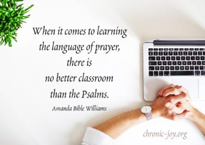 When it comes to learning the language of prayer, there is no better classroom than the Psalms.