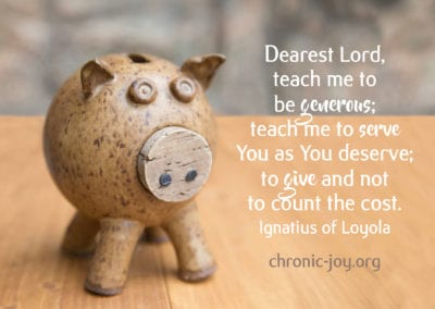 Dearest Lord, teach me to be generous.