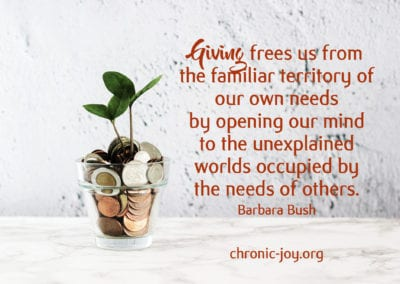 Giving frees us from the familiar territory of our own needs by opening our minds.