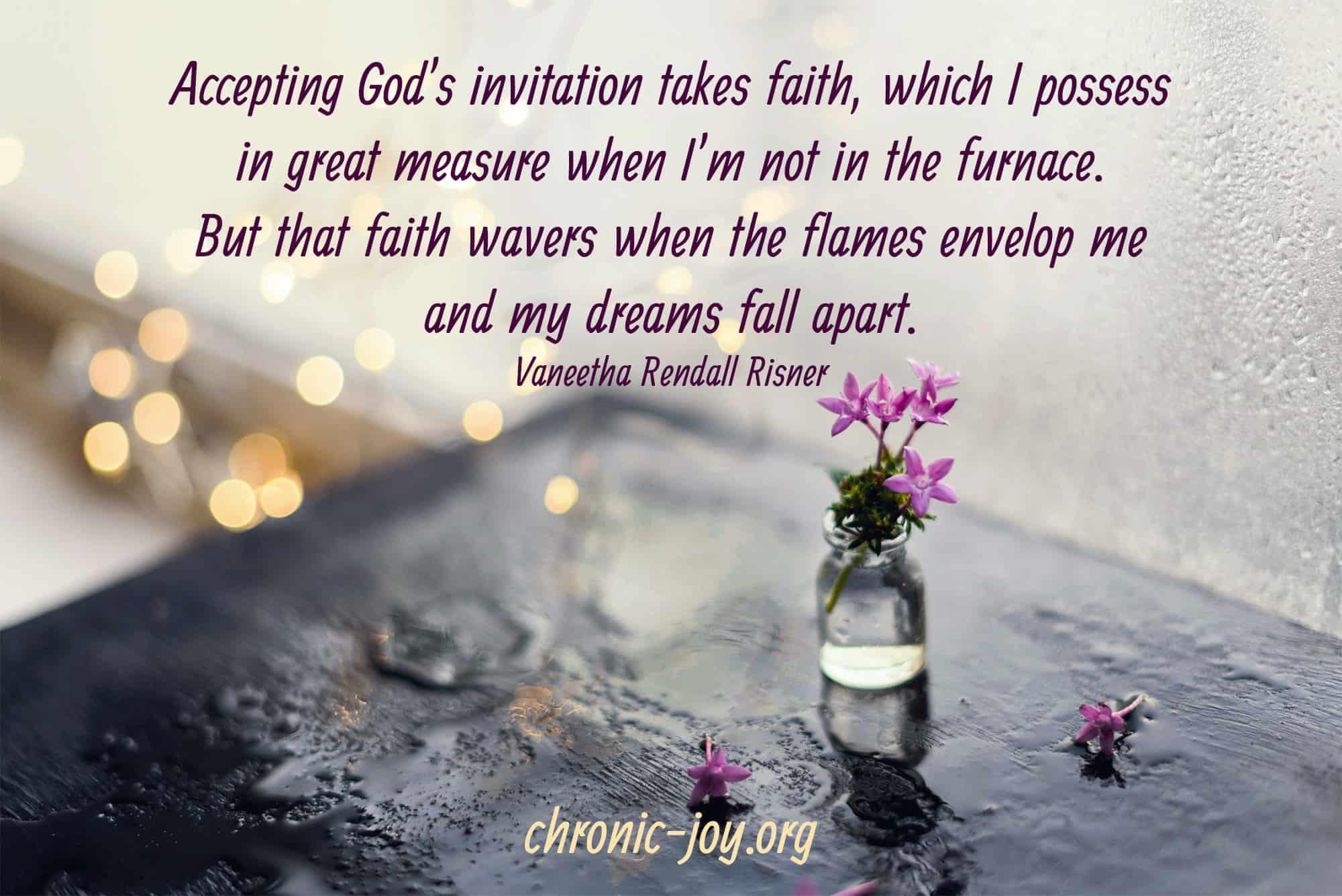 Accepting God's invitation takes faith.