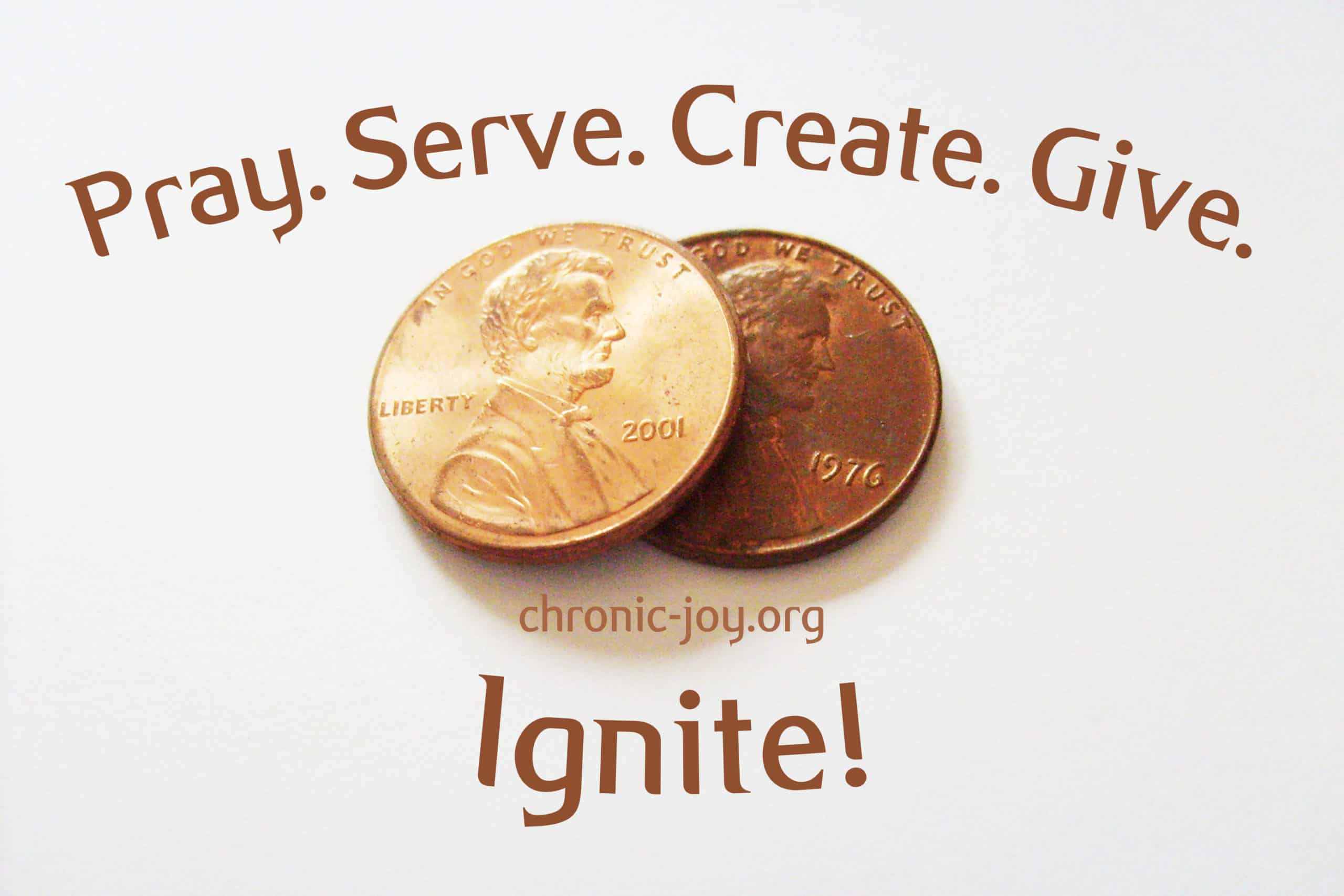 Chronic Joy® • Pray. Serve. Give. Create. Ignite.
