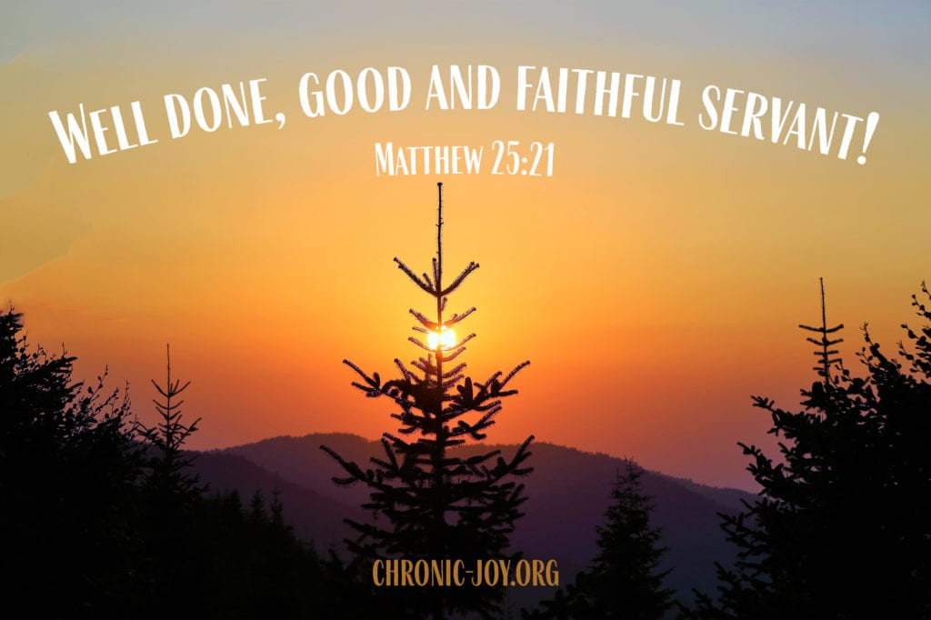 Well done, good and faithful servant!