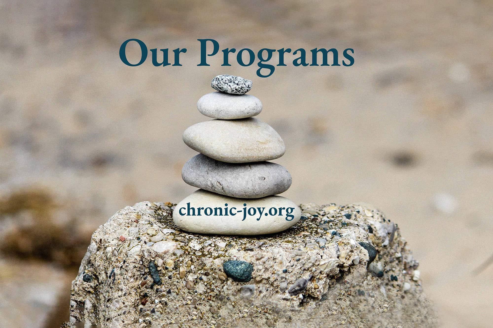 Chronic Joy® Programs