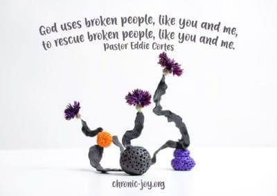 God uses broken people, like you and me, to rescue broken people, like you and me.