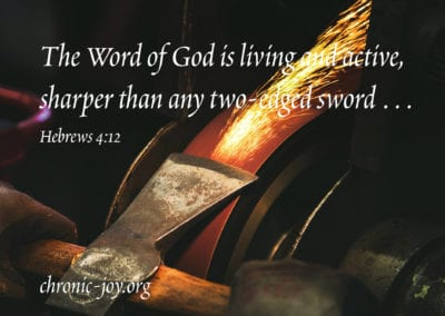 The Word of God is living and active, sharper than any two-edged sword … Hebrews 4:12 ESV