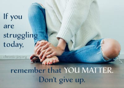 If you are struggling today, remember that You matter. Don't Give up.